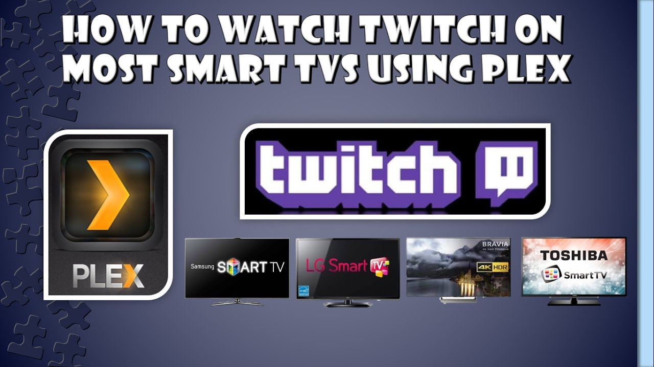 Using Plex to Watch Twitch On Samsung and other Smart TVs