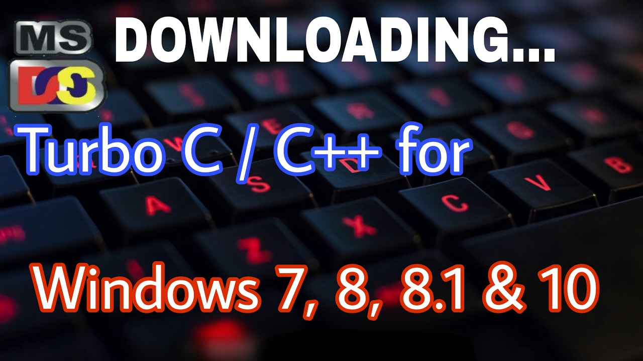 Download turbo c++ for windows 7, 8, 8. 1, 10 [32/64 bit] the.