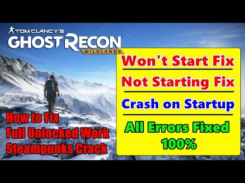 Tom Clancy's Ghost Recon Wildlands Won't Start Fix - Not Starting/launching  - All Errors Fix 100%