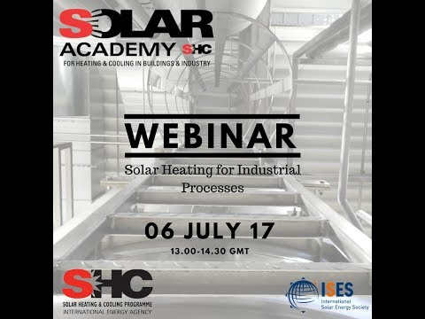 Webinar: IEA SHC Solar Academy  Solar Heating for Industrial