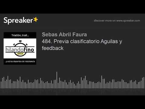484. Previa clasificatorio Aguilas y feedback