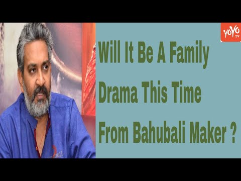 Will It Be A Family Drama This Time From Bahubali Maker ?   Rajamouli   YOYO Times