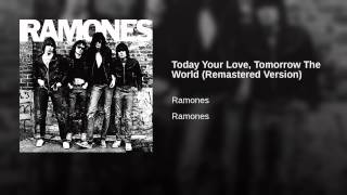 Today Your Love, Tomorrow The World (Remastered Version)