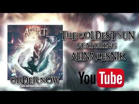The Autist - The Coldest Sun Feat. Alina Lesnik (Official Stream)