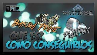 Warframe - Basura Prime y Platino | TheJackGT