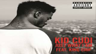 [ DOWNLOAD MP3 ] Kid Cudi - Just What I Am (feat. King Chip) [Explicit]