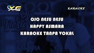 Happy Asmara - Ojo Nesu Nesu (KARAOKE TANPA VOKAL)