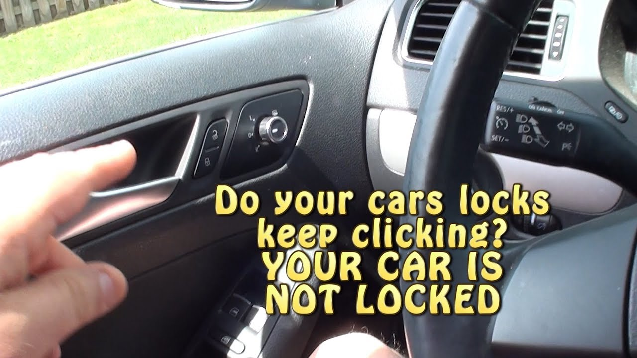 Car Lock Keeps Clicking Your Is Not Locked
