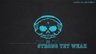 Strong Yet Weak by Johan Glössner - [2010s Pop Music]
