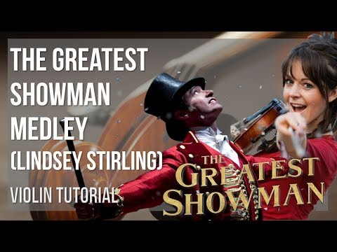 How to play The Greatest Showman Medley by Lindsey Stirling on Violin (Tutorial)
