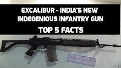 EXCALIBUR - INDIA'S NEW INDEGENIOUS  INFANTRY GUN: TOP 5 FACTS