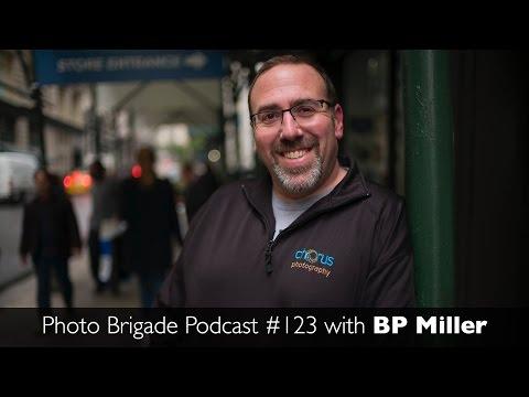 BP Miller - Photo Brigade Podcast #123