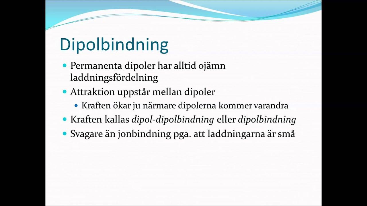 Kemi 1 - Kemisk bindning - Intermolekylära bindningar och blandningar