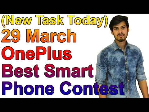 (New Task Today) 29 March OnePlus Best Smart Phone Contest-Win OnePlus 3T SmartPhone
