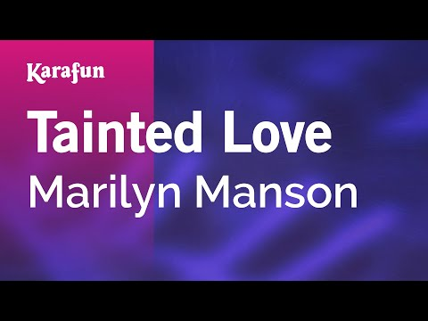 Karaoke Tainted Love  Marilyn Manson *