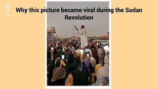 Why this picture of Alaa Salah became viral during the #Sudanese Revolution