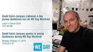 LIVE – David Saint-Jacques to talk to young Quebecers during WE Day Montreal.
