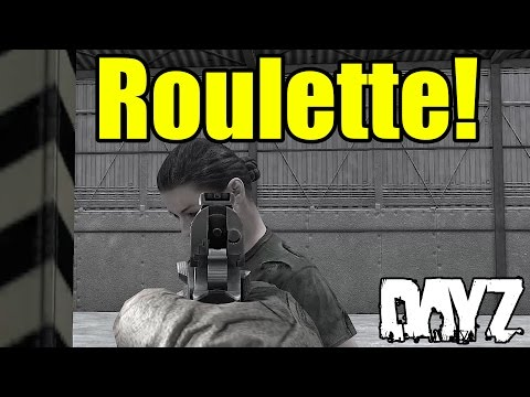 Russian Roulette! - DayZ Standalone