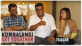 Kumbalangi Get Together | Teaser