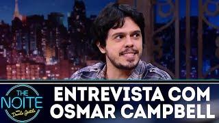 Entrevista com Osmar Campbell | The Noite (26/12/17)