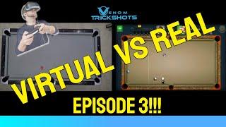 VIRTUAL VS REAL- EP 3!!!! - 8 BALL POOL TRICK SHOTS - Venom Trickshots