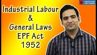Industrial Labour & General Laws | EPF Act 1952 | Part - 3