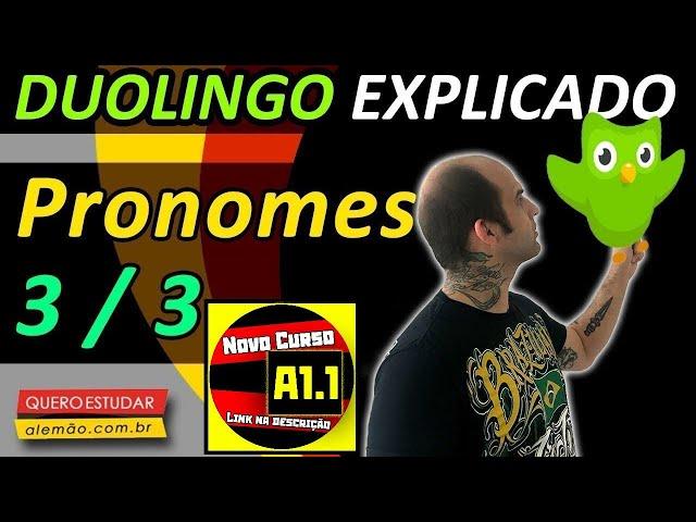 #33 - Curso de alemão gratuito para iniciantes - Pronomes 3/3 - Duolingo Explicado -