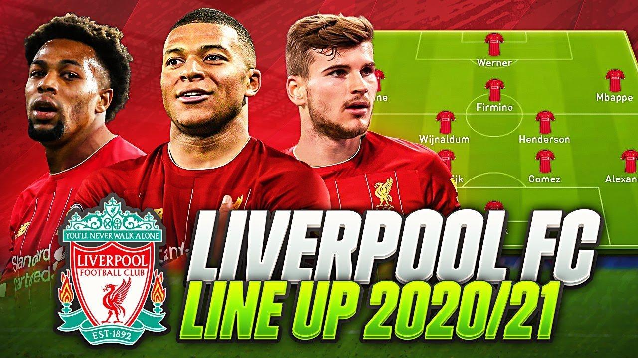 Liverpool Line Up 2020 2021 Confirmed Transfers Targets Summer 2020 21 Werner Adama Mbappe Youtube