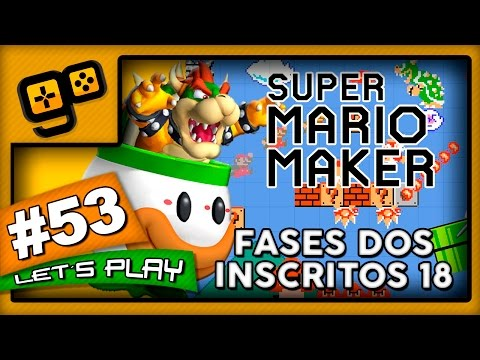 Let's Play: Super Mario Maker - Parte 53 - Fases dos Inscritos 18
