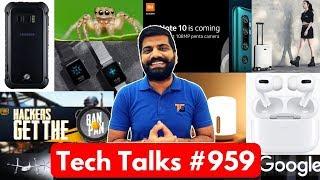 Tech Talks #959 - Airpods Pro, Mi Note 10 108MP, PUBG Anti Cheat Ban, Google Paper Phone, CC9 Pro