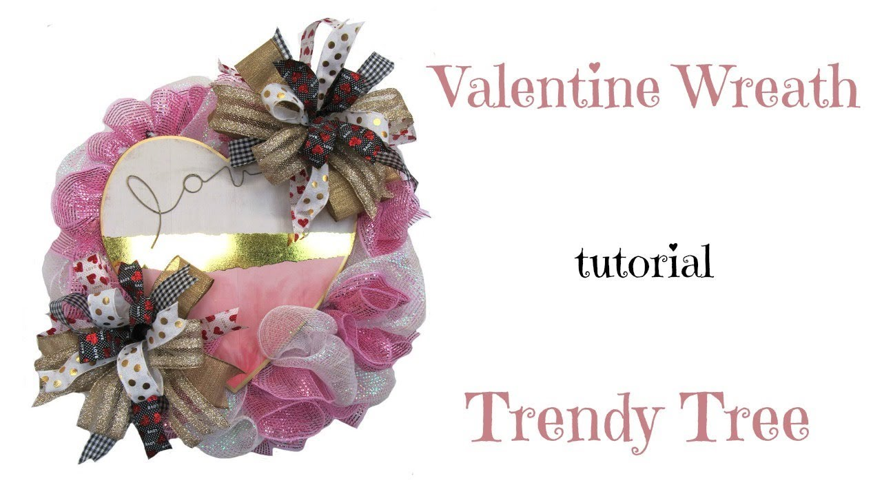 2018 valentine wreath tutorial by trendy tree