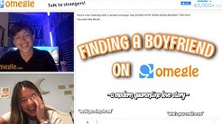 FINDING A BOYFRIEND ON OMEGLE