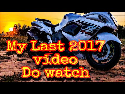 MY LAST VIDEO WITH HAYABUSA OF 2017