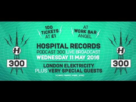 Hospital Records Podcast 300 - Live with London Elektricity