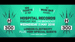 Hospital Records Podcast 300 - Live with London Elektricity