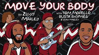 Ziggy Marley - Move Your Body (with Tom Morello, Busta Rhymes & Isaiah Marley)