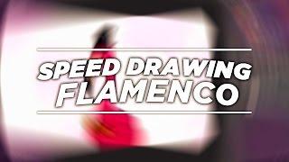 SPEED DRAWING | FLAMENCO