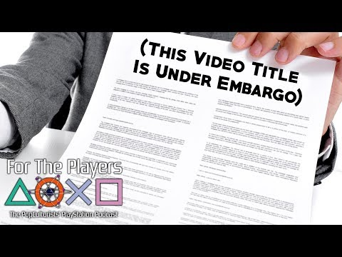(This Video Title Is Under Embargo) | For The Players - The PopC Playstation Podcast EP54