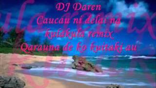 DJ Daren - Caucau ni delai na kulakula Remix