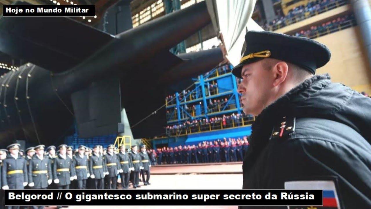 Belgorod, o gigantesco submarino super secreto da Rússia