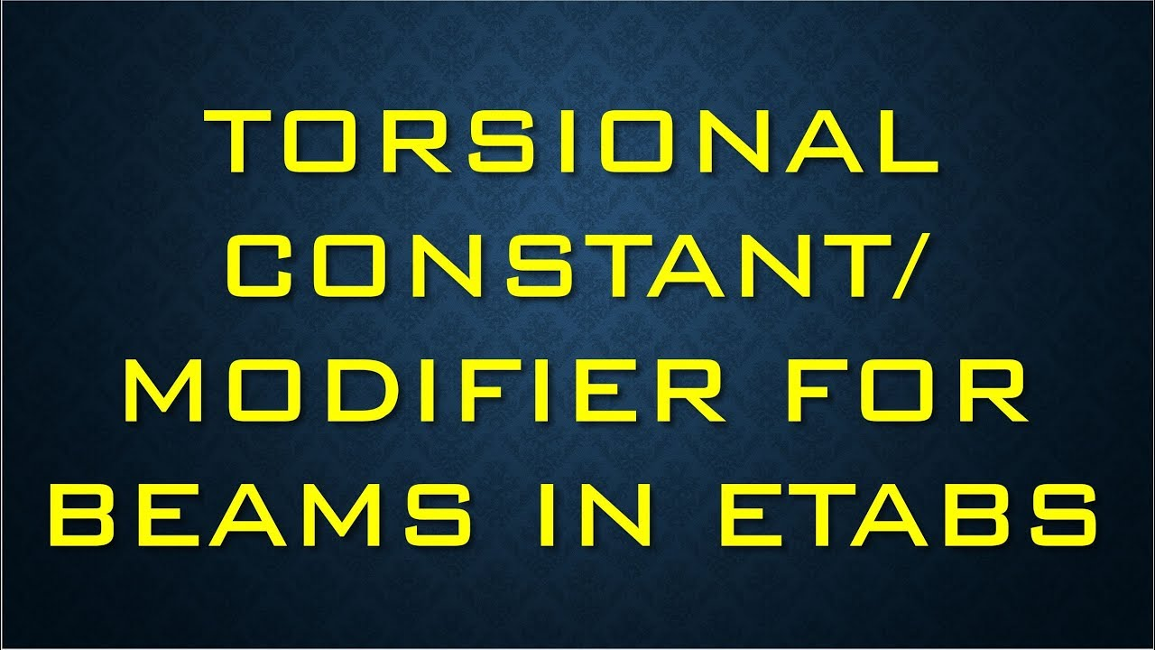 Torsional Constant for Beams in Etabs