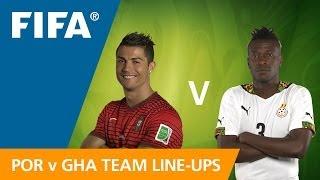 Portugal v. Ghana - Team lineups EXCLUSIVE