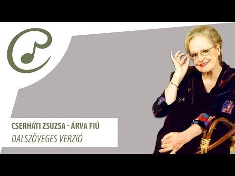 Cserháti Zsuzsa - Árva fiú (dalszöveggel - lyric video)