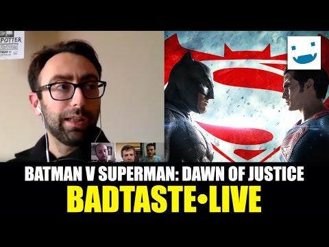 Batman v Superman: Dawn of Justice - BadTaste LIVE