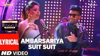 AMBARSARIYA SUIT SUIT Lyrical Video Kanika Kapoor Guru Randhawa