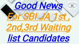 Good News For SBI JA 1st Wait list joining & 2nd,3rd Waiting list Candidates