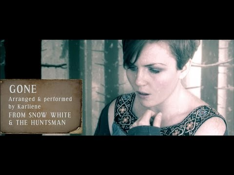 Karliene  Gone  Snow White & the Huntsman