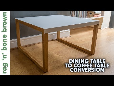 Converting A Dining Table In To A Coffee Table - Habitat Kilo