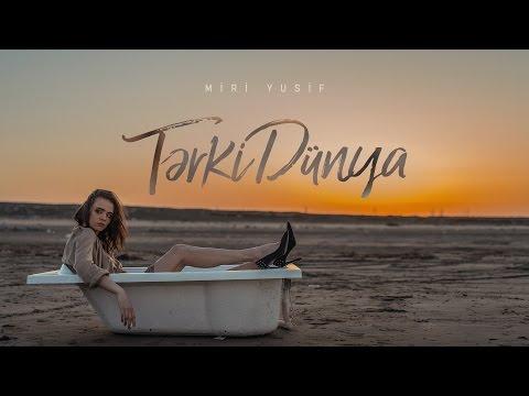Miri Yusif - TərkiDünya