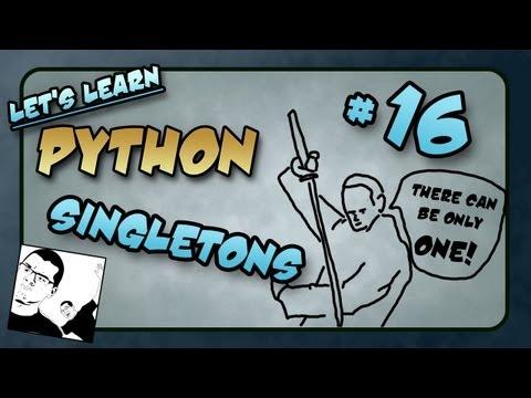 Let's Learn Python #16 - Singletons